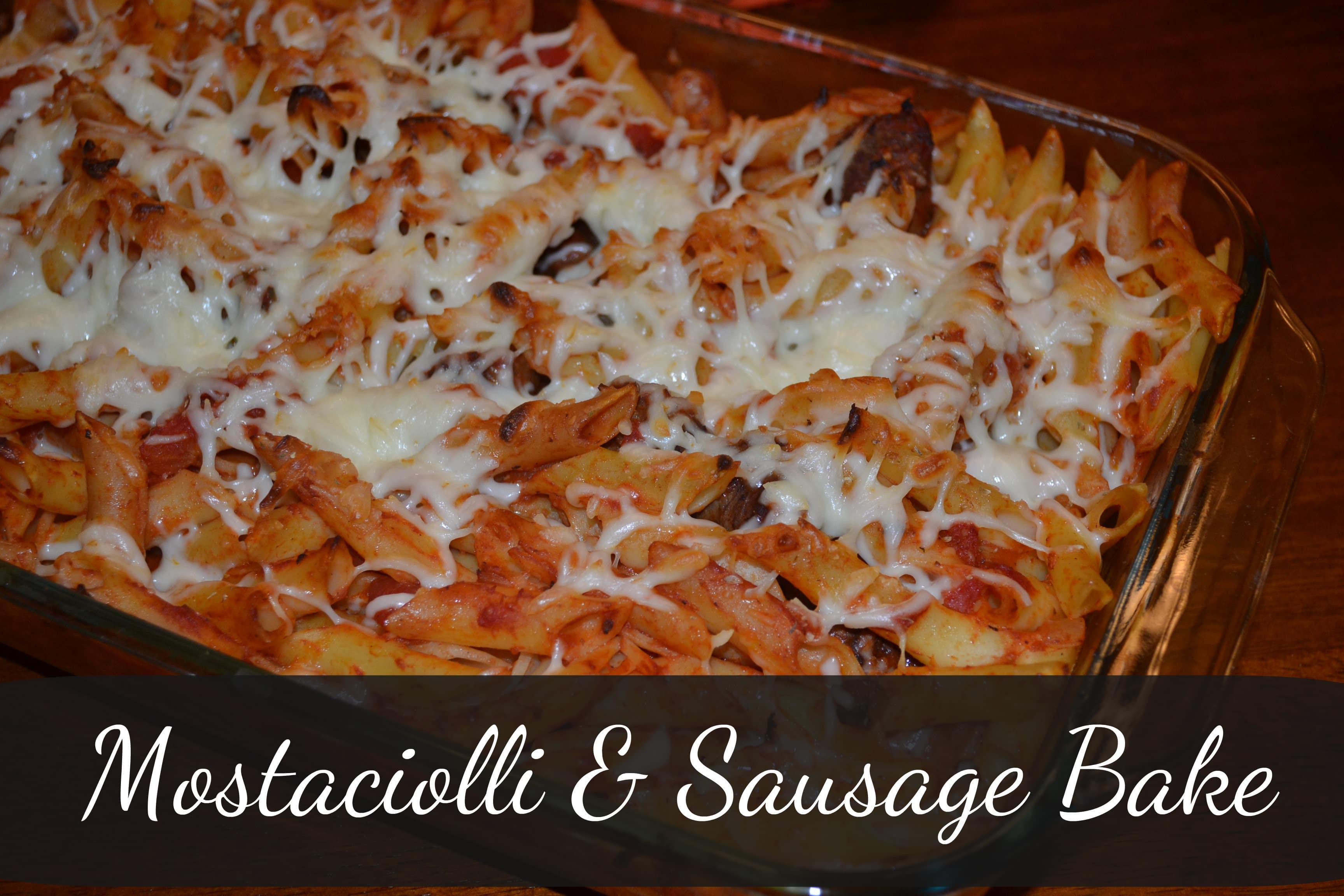 Mostaccioli and Sausage Bake – Recipe