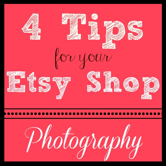 4 Tips for making your Etsy photos great