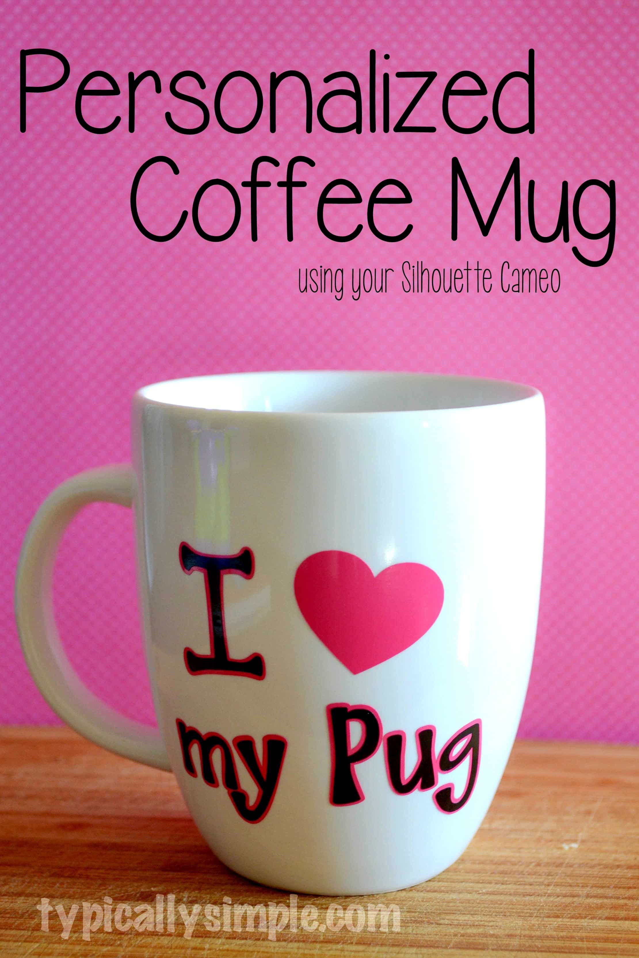 Use your Silhouette Cameo to create a personalized mug using vinyl - a perfect gift!