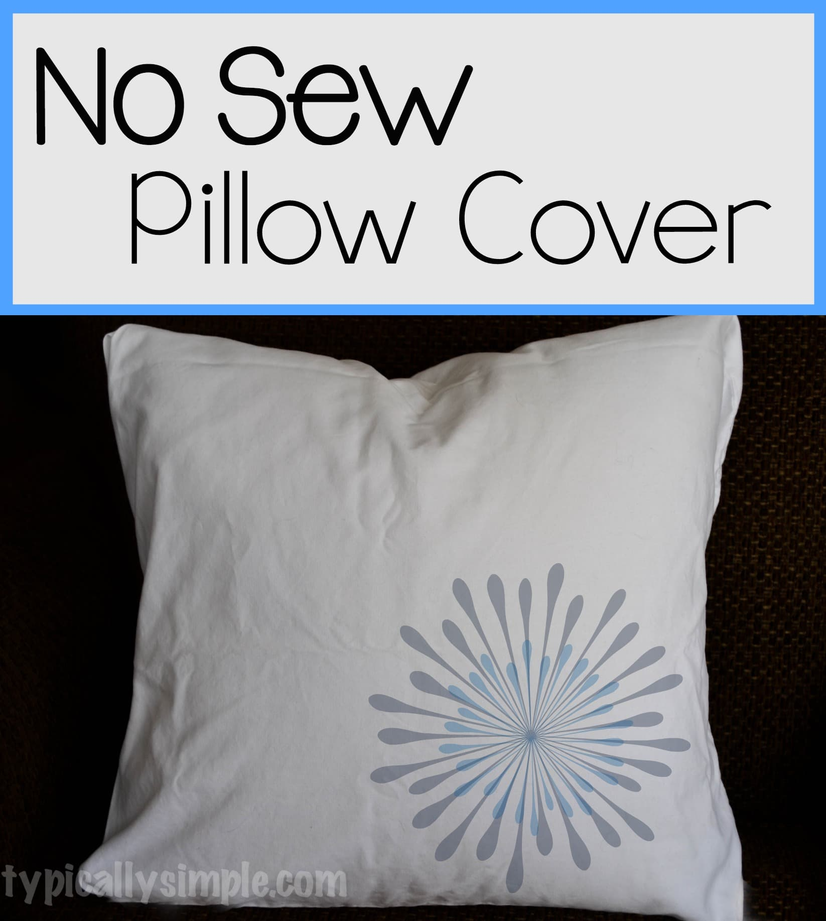 Make Throw Pillow Cover Without Sewing : No Sew Pillow Cover - Typically Simple