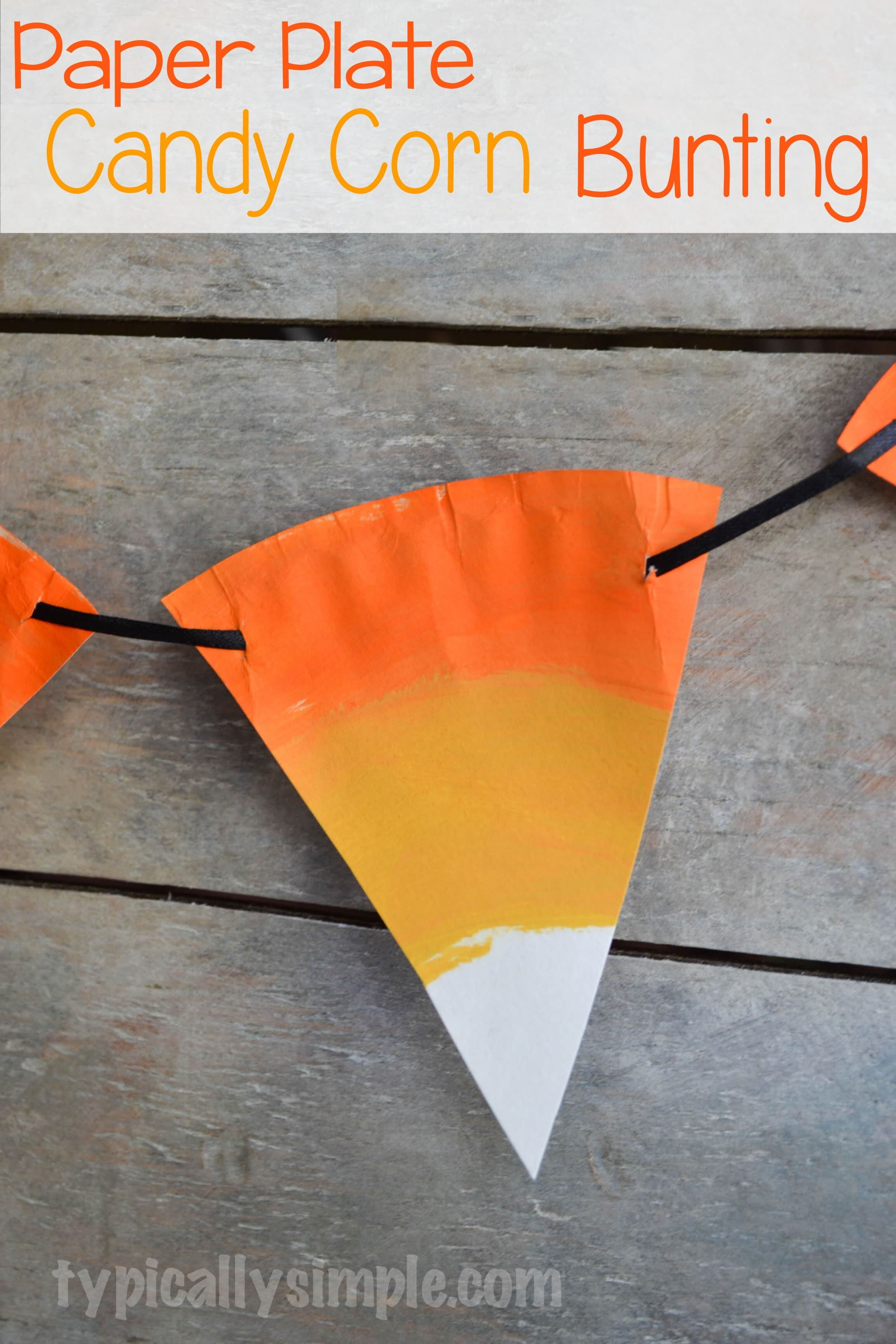& Paper Plate Candy Corn Bunting - Typically Simple