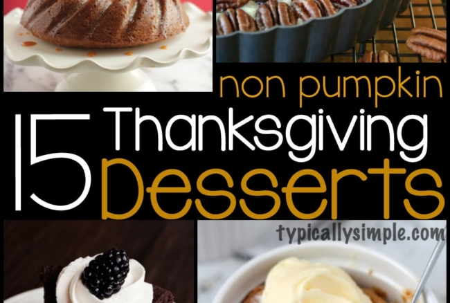 15 Non-Pumpkin Thanksgiving Desserts
