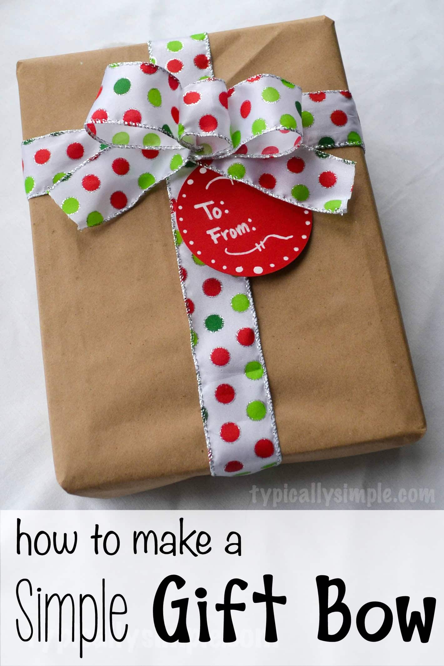 How to Make a Simple Gift Bow - Typically Simple