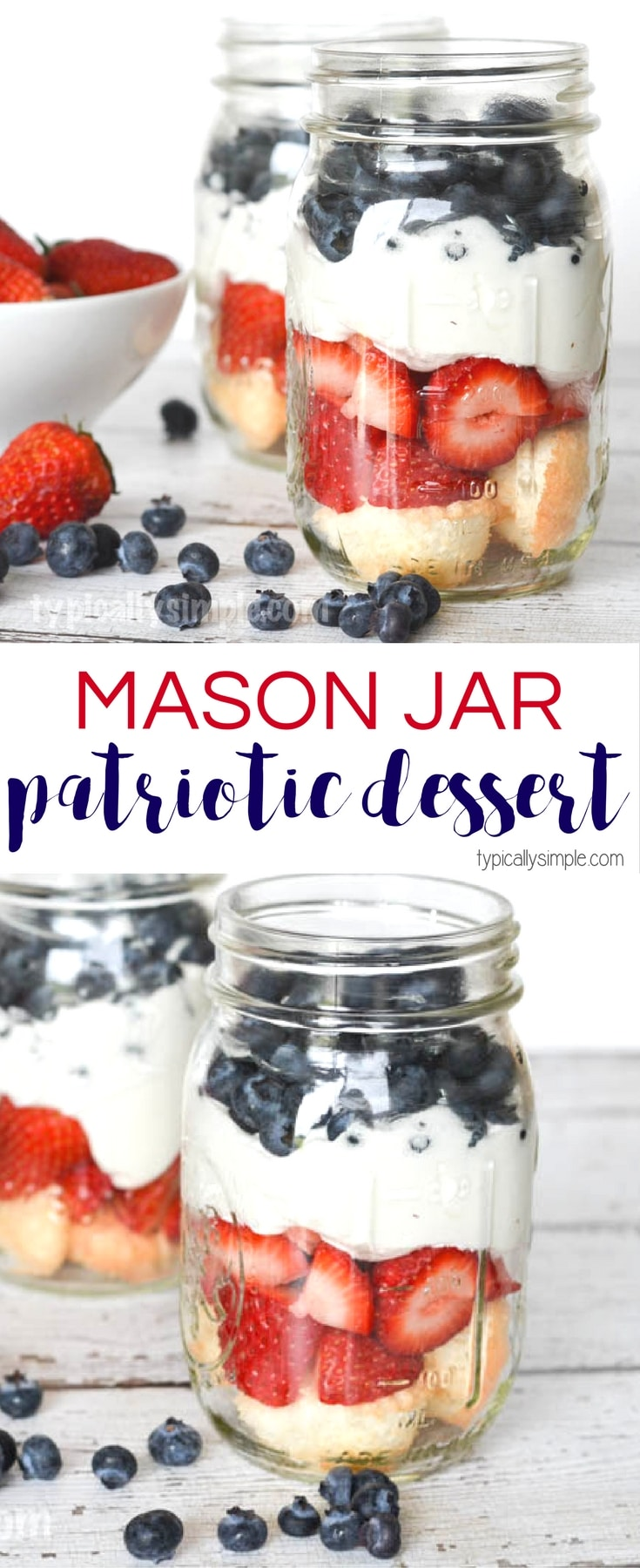 A mason jar recipe for a sweet treat to celebrate 4th of July. Quick and easy to make, these are a perfect dessert for your Independence Day celebrations!